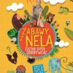 Zostań super odkrywcą - nowa książka Neli Małej Reporterki już w sprzedaży