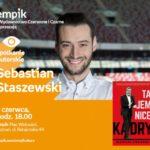 Spotkanie z Sebastianem Staszewskim w Poznaniu,7.06